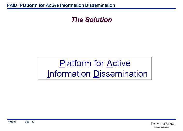 PAID: Platform for Active Information Dissemination The Solution Platform for Active Information Dissemination 18