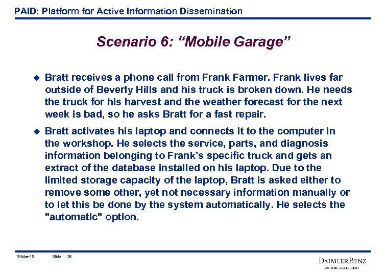 "PAID: Platform for Active Information Dissemination Scenario 6: ""Mobile Garage"" u Bratt receives a"