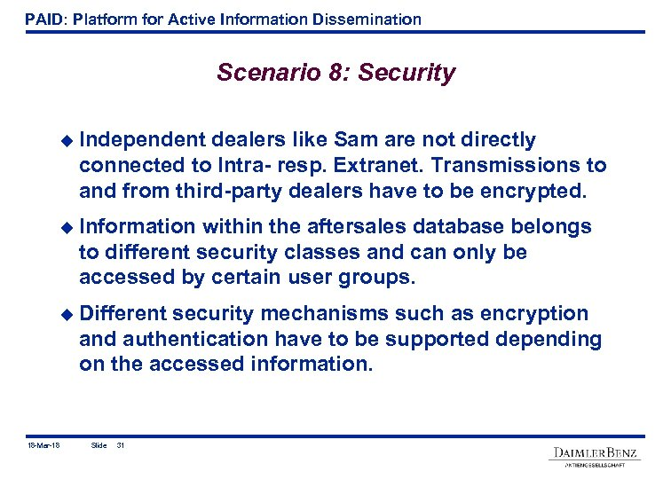 PAID: Platform for Active Information Dissemination Scenario 8: Security u Independent dealers like Sam