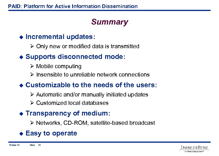 PAID: Platform for Active Information Dissemination Summary u Incremental updates: Ø Only new or