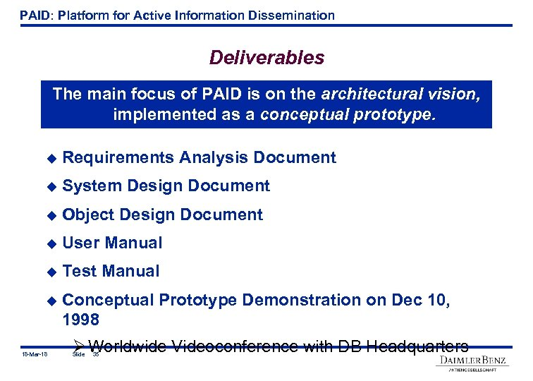 PAID: Platform for Active Information Dissemination Deliverables The main focus of PAID is on