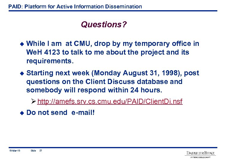 PAID: Platform for Active Information Dissemination Questions? u While I am at CMU, drop