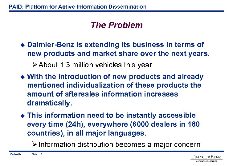 PAID: Platform for Active Information Dissemination The Problem u Daimler-Benz is extending its business