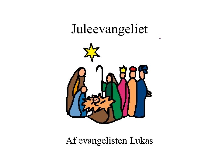 Juleevangeliet Af evangelisten Lukas