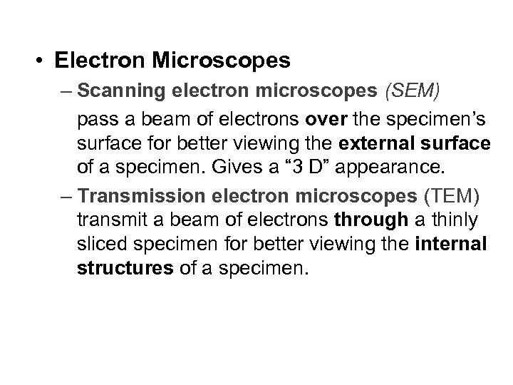 Chapter 1 • Electron Microscopes – Scanning electron microscopes (SEM) pass a beam of