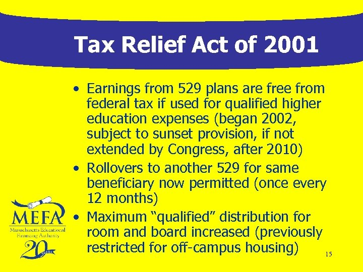 Tax Relief Act of 2001 • Earnings from 529 plans are free from federal