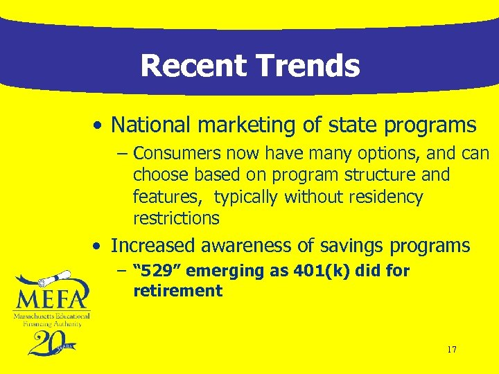 Recent Trends • National marketing of state programs – Consumers now have many options,