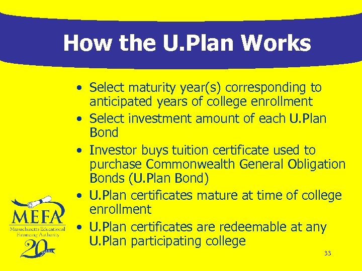 How the U. Plan Works • Select maturity year(s) corresponding to anticipated years of