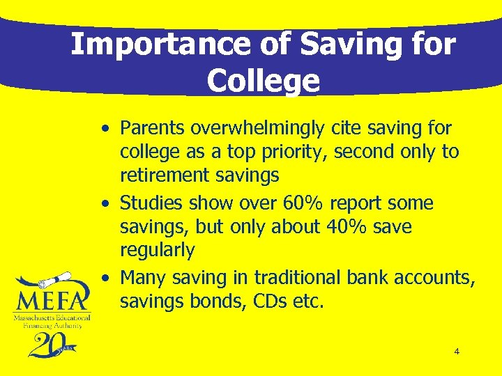 Importance of Saving for College • Parents overwhelmingly cite saving for college as a