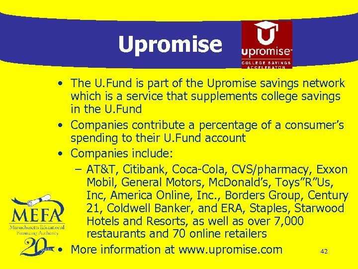 Upromise • The U. Fund is part of the Upromise savings network which is