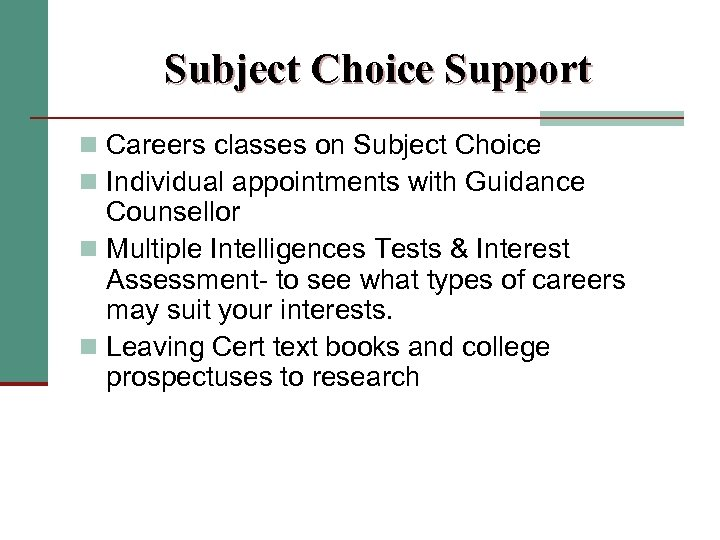 Subject Choice Support n Careers classes on Subject Choice n Individual appointments with Guidance