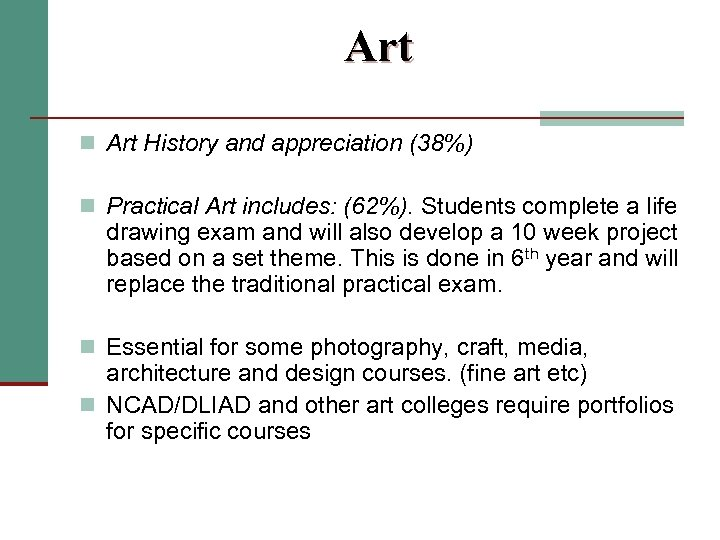 Art n Art History and appreciation (38%) n Practical Art includes: (62%). Students complete