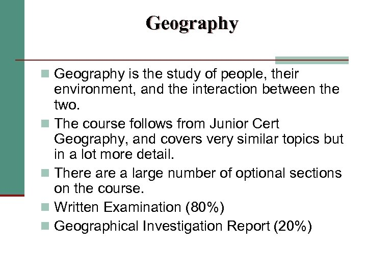 Geography n Geography is the study of people, their environment, and the interaction between