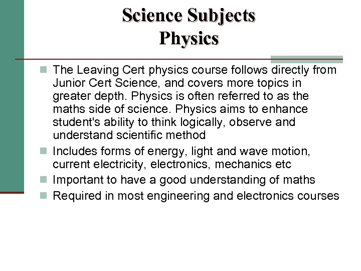 Science Subjects Physics n The Leaving Cert physics course follows directly from Junior Cert