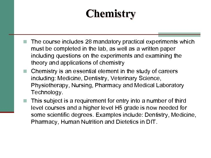Chemistry n The course includes 28 mandatory practical experiments which must be completed in