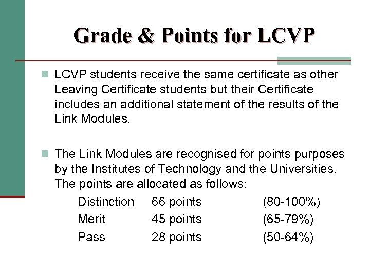 Grade & Points for LCVP n LCVP students receive the same certificate as other