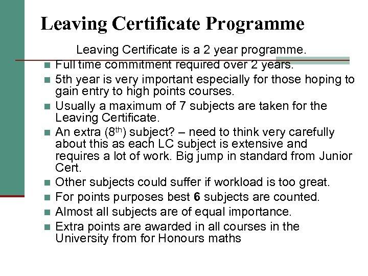 Leaving Certificate Programme n n n n Leaving Certificate is a 2 year programme.