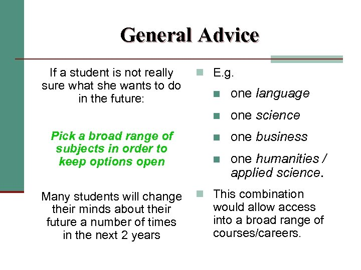 General Advice If a student is not really n E. g. sure what she