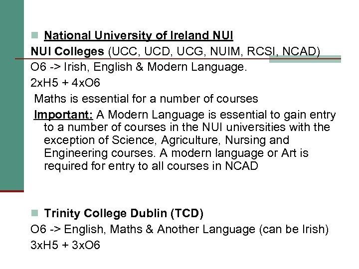 n National University of Ireland NUI Colleges (UCC, UCD, UCG, NUIM, RCSI, NCAD) O