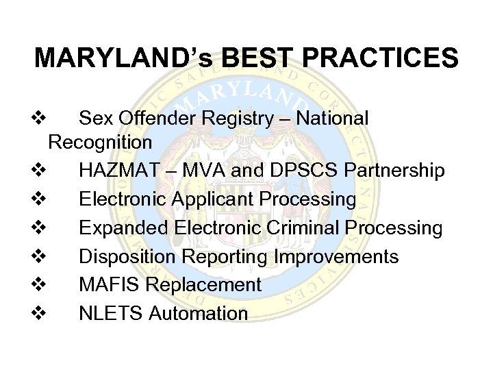 MARYLAND's BEST PRACTICES v Sex Offender Registry – National Recognition v HAZMAT – MVA