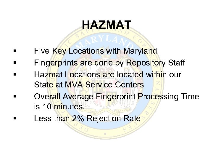 HAZMAT § § § Five Key Locations with Maryland Fingerprints are done by Repository