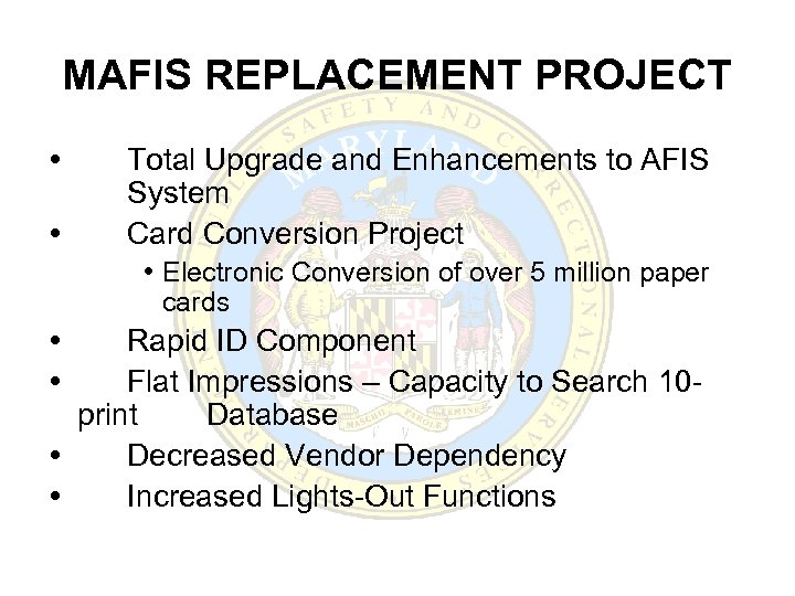 MAFIS REPLACEMENT PROJECT Total Upgrade and Enhancements to AFIS System Card Conversion Project Electronic