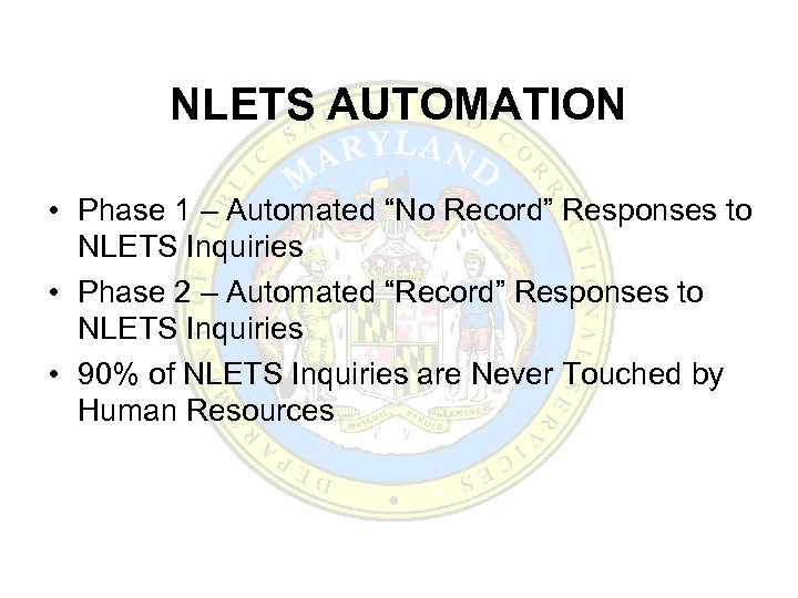 """NLETS AUTOMATION • Phase 1 – Automated """"No Record"""" Responses to NLETS Inquiries •"""