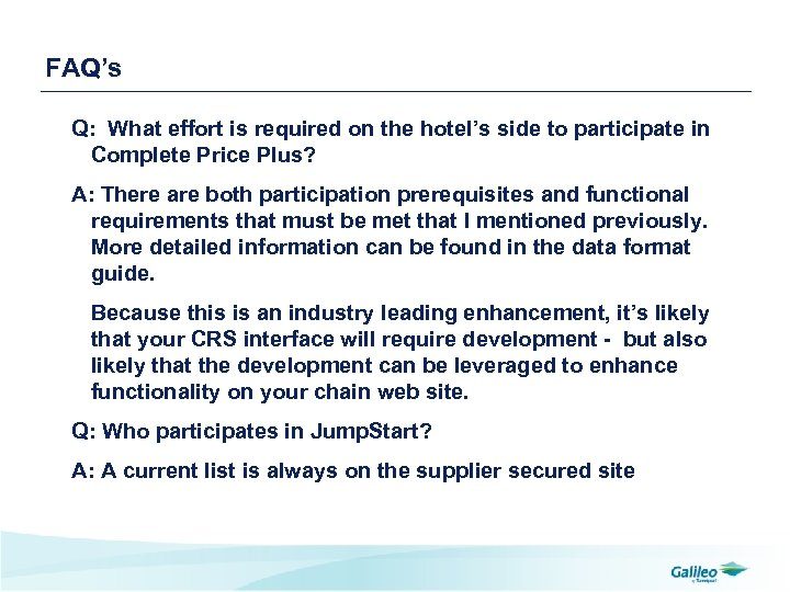 FAQ's Q: What effort is required on the hotel's side to participate in Complete