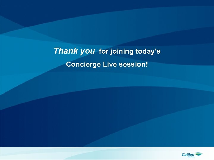 Thank you for joining today's Concierge Live session!
