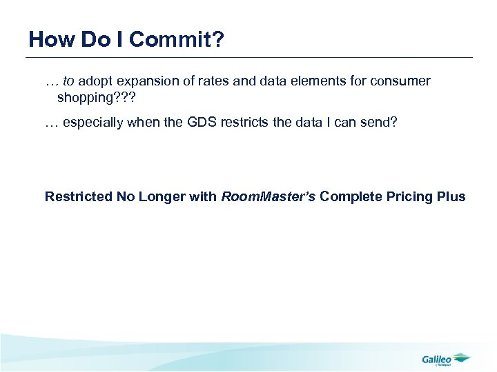 How Do I Commit? … to adopt expansion of rates and data elements for