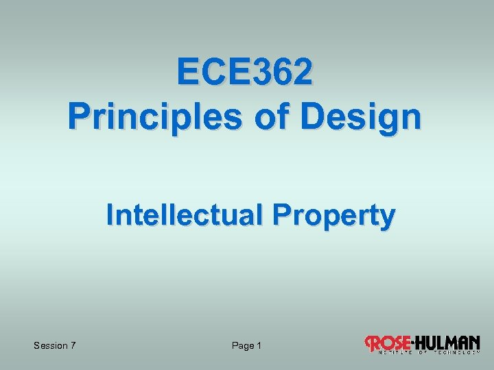 ECE 362 Principles of Design Intellectual Property Session 7 Page 1 1
