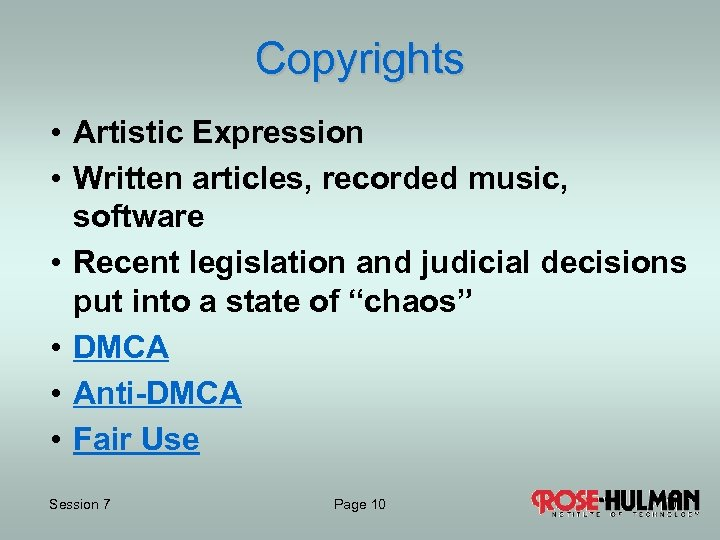 Copyrights • Artistic Expression • Written articles, recorded music, software • Recent legislation and
