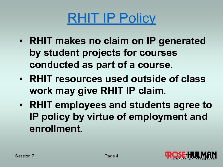 RHIT IP Policy • RHIT makes no claim on IP generated by student projects