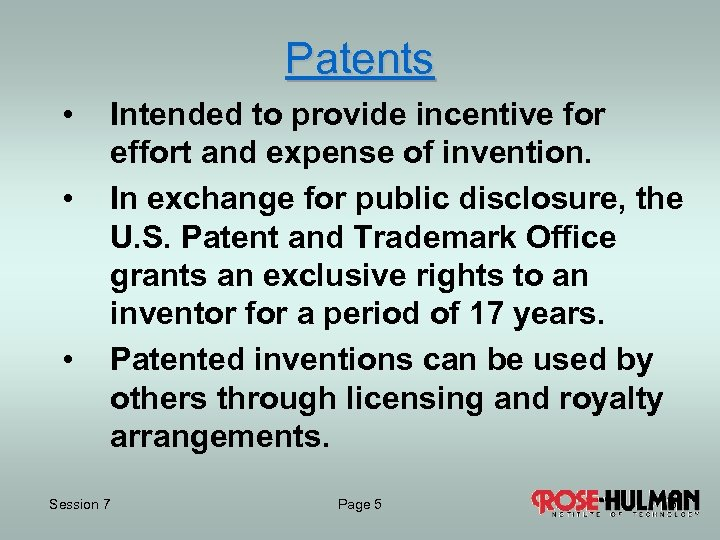 Patents • • • Intended to provide incentive for effort and expense of invention.