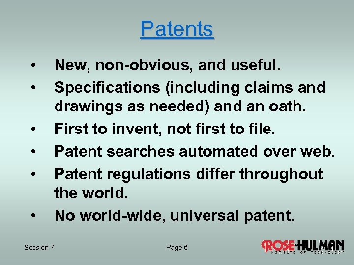 Patents • • • New, non-obvious, and useful. Specifications (including claims and drawings as