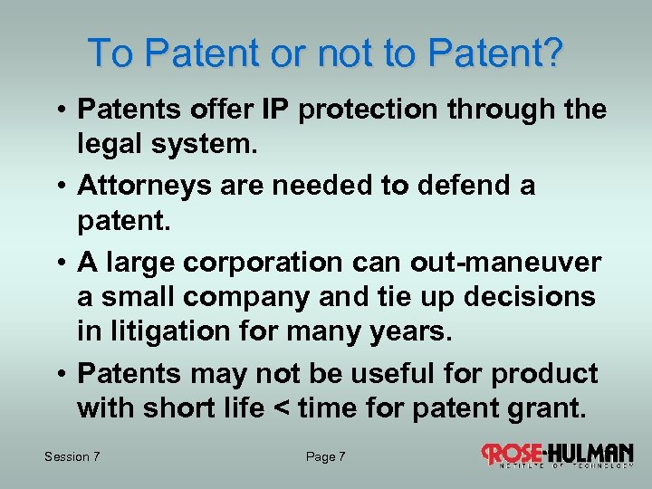 To Patent or not to Patent? • Patents offer IP protection through the legal