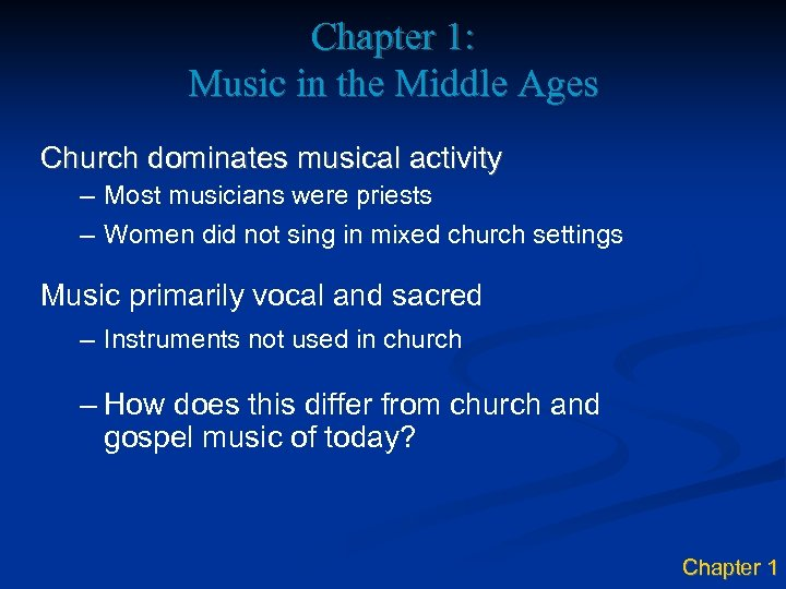 Chapter 1: Music in the Middle Ages Church dominates musical activity – Most musicians