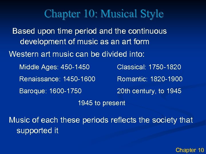 Chapter 10: Musical Style Based upon time period and the continuous development of music