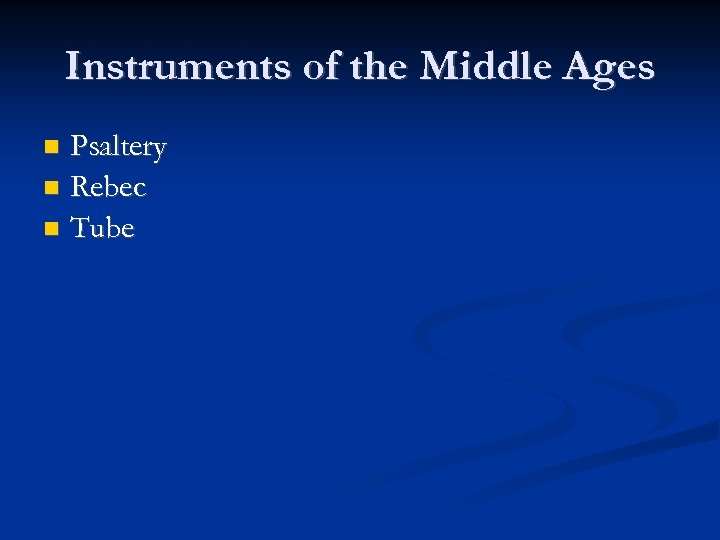 Instruments of the Middle Ages Psaltery Rebec Tube