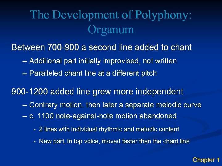 The Development of Polyphony: Organum Between 700 -900 a second line added to chant