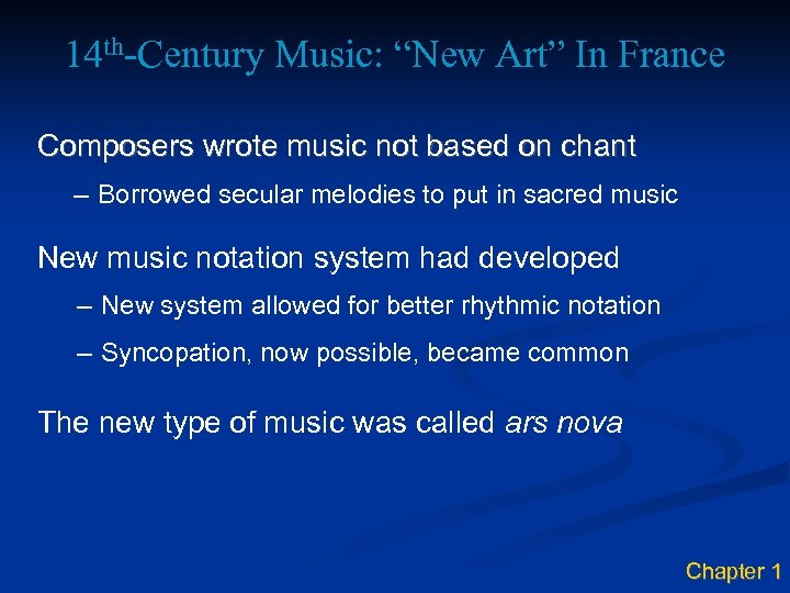 "14 th-Century Music: ""New Art"" In France Composers wrote music not based on chant"