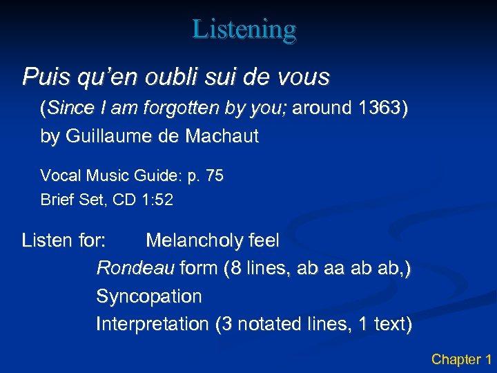 Listening Puis qu'en oubli sui de vous (Since I am forgotten by you; around