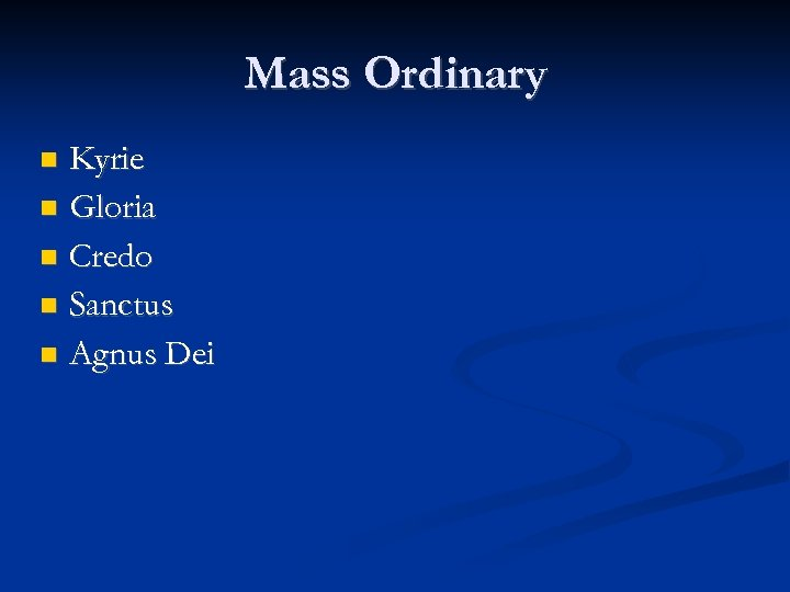 Mass Ordinary Kyrie Gloria Credo Sanctus Agnus Dei