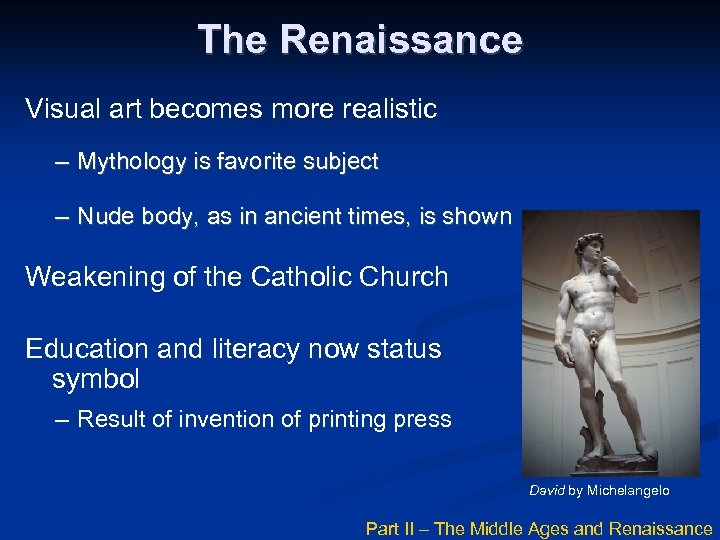 The Renaissance Visual art becomes more realistic – Mythology is favorite subject – Nude