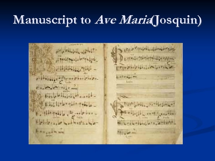 Manuscript to Ave Maria(Josquin)