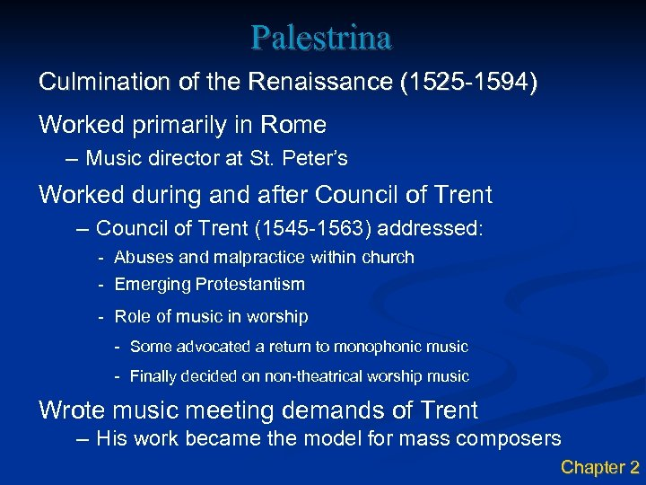 Palestrina Culmination of the Renaissance (1525 -1594) Worked primarily in Rome – Music director