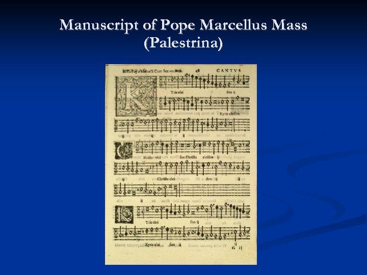 Manuscript of Pope Marcellus Mass (Palestrina)