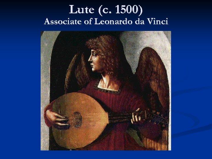 Lute (c. 1500) Associate of Leonardo da Vinci