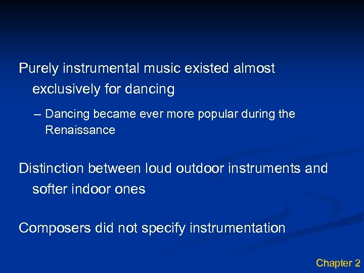 Purely instrumental music existed almost exclusively for dancing – Dancing became ever more popular