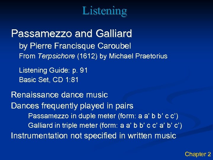 Listening Passamezzo and Galliard by Pierre Francisque Caroubel From Terpsichore (1612) by Michael Praetorius